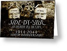 1914 - 2014 Side By Side - In Death As In Life Greeting Card