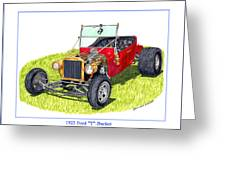 T Bucket Ford 1923 Greeting Card