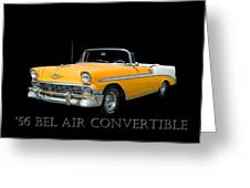 1956 Chevy Bel Air Convertible Greeting Card