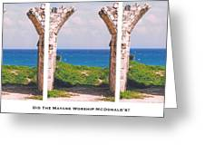 Did The Mayans Worship Mcdonald's? Greeting Card by Lorenzo Laiken