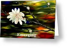 Emerging Greeting Card