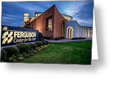 Ferguson Center For The Arts Greeting Card