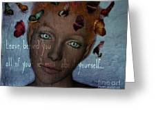 Leave Behind You All Of Your Ideas About Yourself Greeting Card by Barbara Orenya