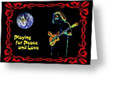 Playing For Peace And Love 1 Greeting Card