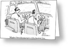 Whether I Have Five Passengers Or Five Hundred Greeting Card