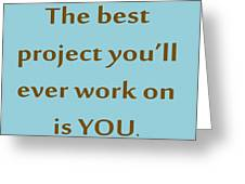 208- The Best Project You'll Ever Work On Is You Greeting Card