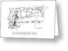 Ice Fly-fishing With Doug Greeting Card