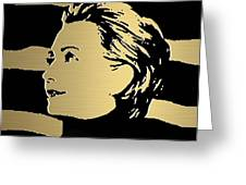 Hillary Clinton Gold Series Greeting Card