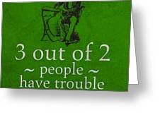 3 Out Of 2 People Have Trouble With Fractions Humor Poster Greeting Card by Design Turnpike