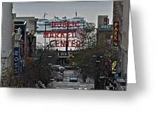 Public Market Center In Seattle Greeting Card