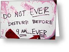 Do Not Ever Disturb Greeting Card