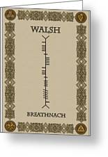 Walsh Written In Ogham Greeting Card