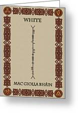 White Written In Ogham. Greeting Card