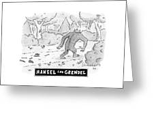 Hansel And Grendel Greeting Card