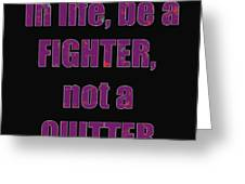 Fighter Life Widom Quote Words Script Signature   Art  Navinjoshi  Artist Created Images Textures Pa Greeting Card