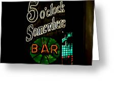 5 O'clock Somewhere Bar Greeting Card