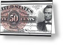50 Cent Lincoln Bill  1863 Greeting Card