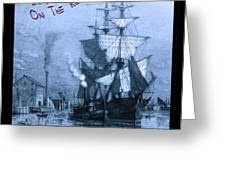 Blame It On The Rum Schooner Greeting Card