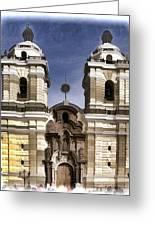 The Monastery Of San Francisco -  Lima Peru Greeting Card