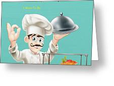 A Chef 1 Greeting Card