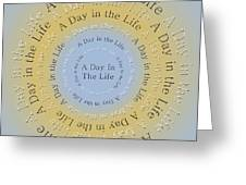 A Day In The Life 3 Greeting Card
