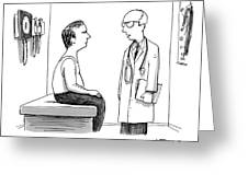 A Doctor Explains To His Male Patient Greeting Card