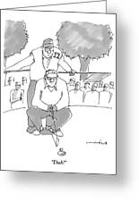 A Golf Caddy Looks Over A Kneeling Golfer Who Greeting Card
