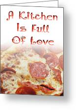 A Kitchen Is Full Of Love 10 Greeting Card
