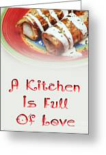 A Kitchen Is Full Of Love 2 Greeting Card