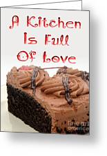 A Kitchen Is Full Of Love 4 Greeting Card