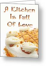 A Kitchen Is Full Of Love 8 Greeting Card