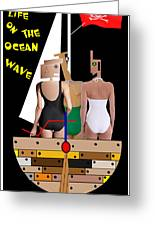 A Life On The Ocean Wave Greeting Card