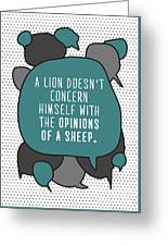 A Lion Doesnt Concern Himself With The Greeting Card