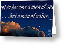 A Man Of Value Greeting Card