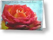 A Rose For Mama With Love Greeting Card Greeting Card