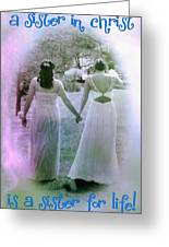 A Sister In Christ Greeting Card