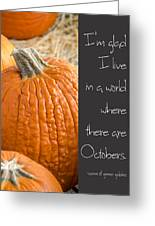 A World Of Octobers Greeting Card