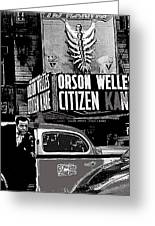 Actor Co-writer Director Orson Welles Premier  Citizen Kane Palace Theater New York  May 1 1941-2014 Greeting Card