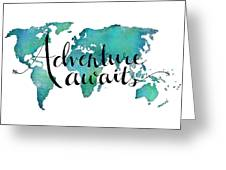 Adventure Awaits - Travel Quote On World Map Greeting Card