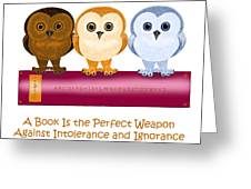 Against Ignorance Greeting Card