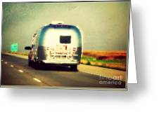 Airstream Rolling Down The Highway Greeting Card