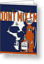 Alcohol And Gas Do Not Mix Greeting Card