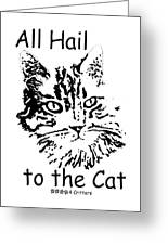 All Hail To The Cat Greeting Card