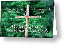 All Things Are Possible With God Greeting Card