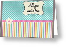 All You Need Is Love In Teal Greeting Card