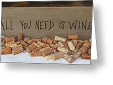 All You Need Is Wine Greeting Card