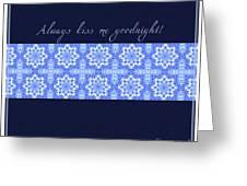 Always Kiss Me Goodnight Blue Greeting Card