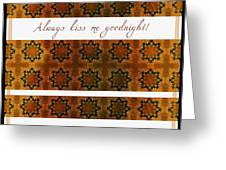 Always Kiss Me Goodnight Gold 2 Greeting Card