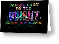 Always Look On The Bright Side Of Life Greeting Card by Jill Bonner