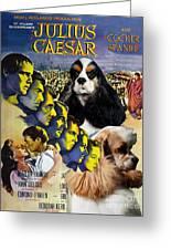 American Cocker Spaniel Art - Julius Caesar Movie Poster Greeting Card